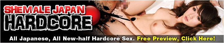 TgirlJapanHardcore ティーガールジャパンハードコア ニューハーフ 無修正動画サイト